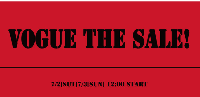 """7/2 (Saturday) / 3, (Sunday) in vogue (Chiba) """"VOGUE THE SALE!"""" Held"""