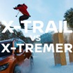 WEBムービー「X-TRAIL VS X-TREMER」